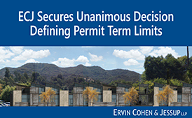 Ervin Cohen & Jessup Secures Unanimous Decision Defining Permit Term Limits